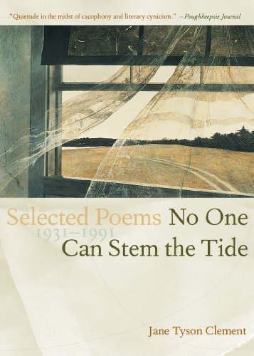 Jane Tyson Clement - No One Can Stem the Tide Selected Poems, 1931-1991