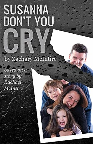 Susanna Don't You Cry by Zachary McIntire