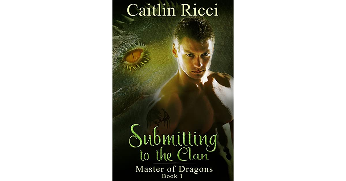 Submitting To The Clan Master Of Dragons 1 By Caitlin Ricci