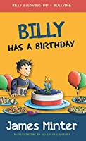 Billy Has A Birthday: Bullying (Billy Growing Up Book 1)