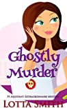 Ghostly Murder (PI Assistant Extraordinaire #1)