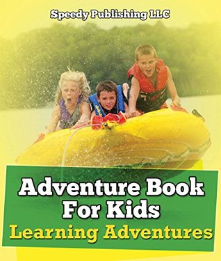 Adventure Book For Kids: Learning Adventures: Learning Is Fun Books - What To Know (Children's Game Books)