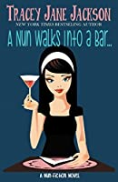 A Nun Walks Into A Bar