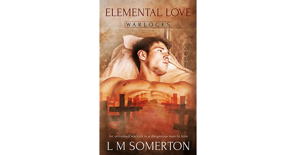 Elemental Love by L M  Somerton