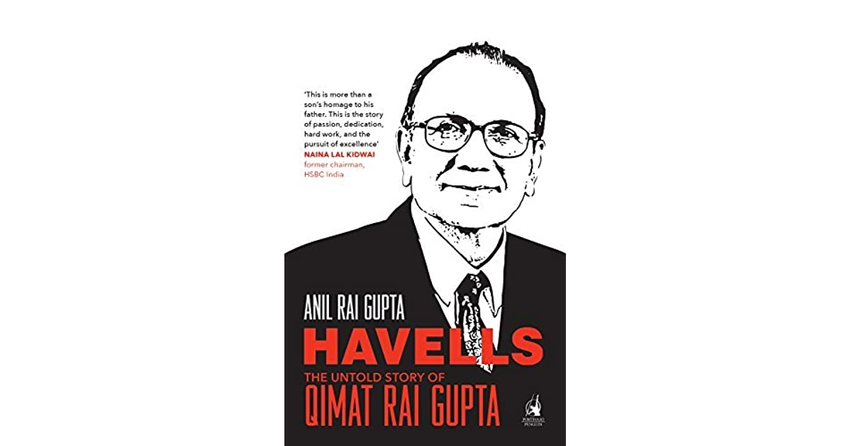Havells: The Untold Story of Qimat Rai Gupta by Anil Rai Gupta