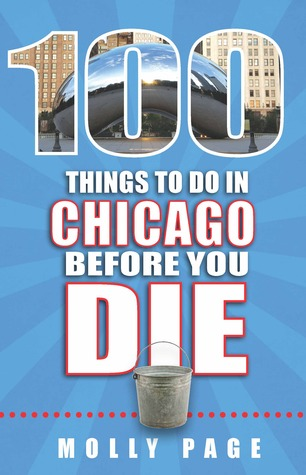 100 Things to Do in Chicago Before You Die