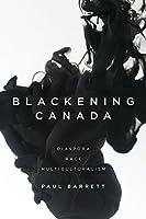 Blackening Canada: Diaspora, Race, Multiculturalism