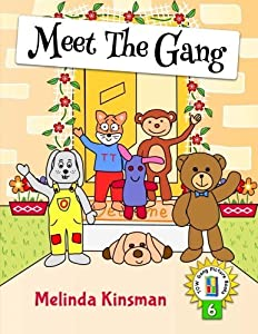 Meet The Gang: U.S. English Edition - Fun Rhyming Bedtime Story - Picture Book / Beginner Reader, About Working Together as a Team (for ages 3-7): Volume 6 (Top of the Wardrobe Gang Picture Books)
