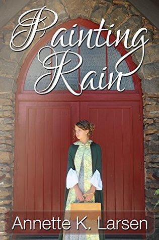 Painting Rain by Annette K. Larsen