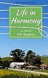 Life in Harmony by B.K. Bergman