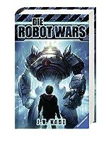 Die Robot Wars (Bot Wars, #1)