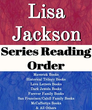 Lisa Jackson: Series Reading Order: After She's Gone, West Coast Series, Maverick Books, Savannah Books,colony Books, Lover Letters Books, Dark Jewels Books, New Orleans by Lisa Jackson