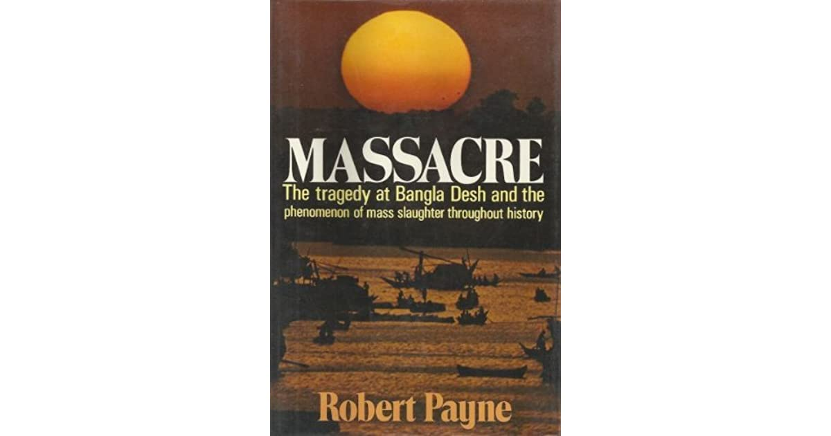 Massacre: The Tragedy at Bangla Desh and the Phenomenon of Mass