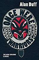 once were warriors by alan duff once were warriors