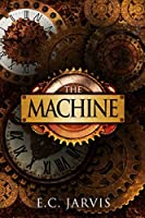 The Machine (Blood and Destiny, #1)