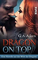 Dragon on Top: Eine Novelle aus der Welt der Dragons