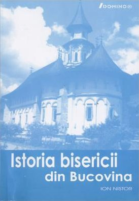 Istoria bisericii din Bucovina  by  Ion I. Nistor