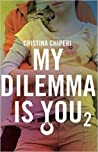 My Dilemma is You (My Dilemma is You, #2)