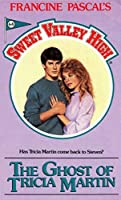 The Ghost Of Tricia Martin (Sweet Valley High Book 64)