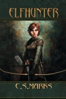Elfhunter (Tales of Alterra, the World That Is #1)