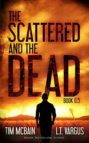 The Scattered and the Dead Book 0.5 by Tim McBain
