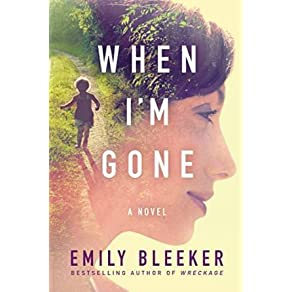 When I'm Gone by Emily Bleeker