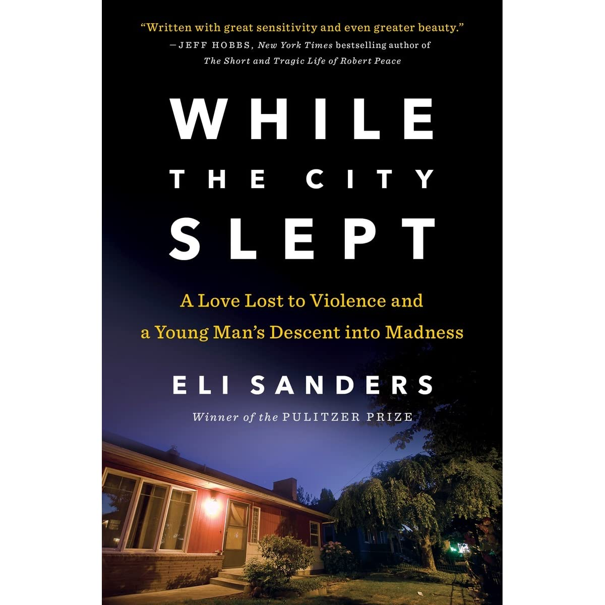 While The City Slept: A Love Lost To Violence And A Young Man's Descent  Into Madness By Eli Sanders — Reviews, Discussion, Bookclubs, Lists