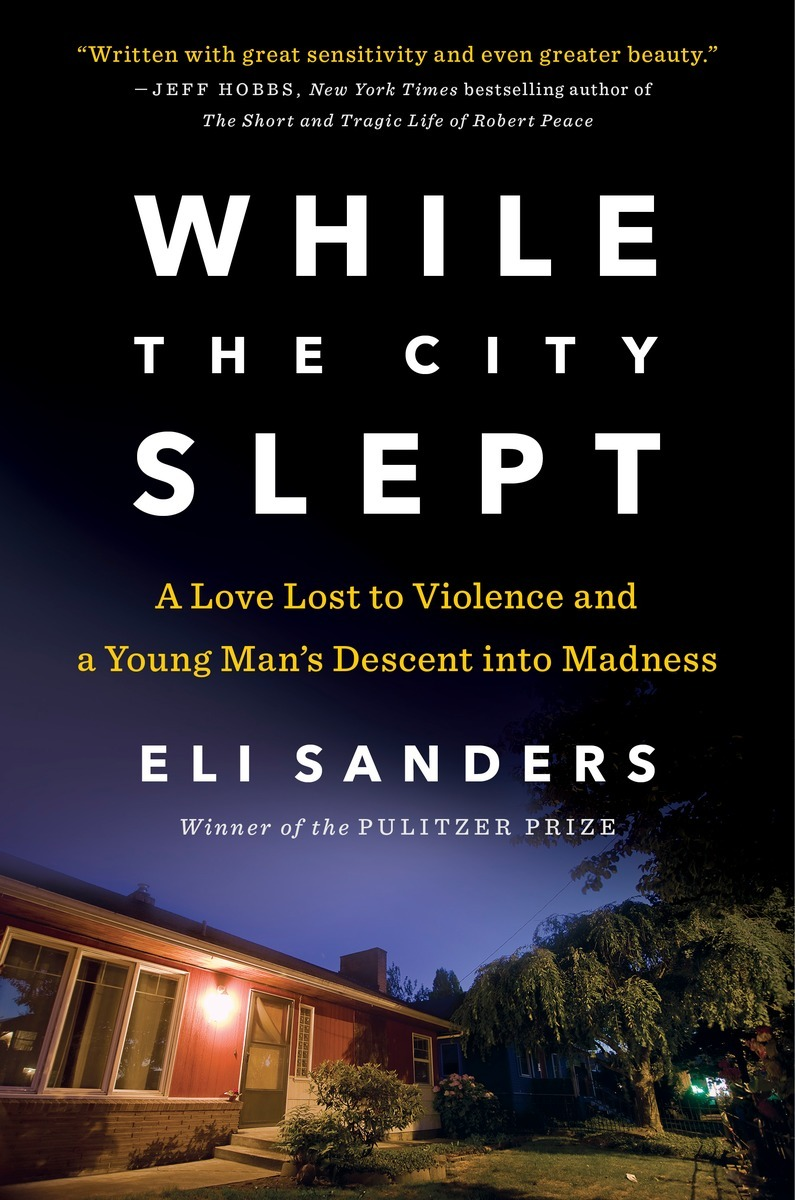 While the City Slept A Love Lost to Violence and a Young Man's Descent into Madness