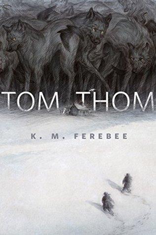 Tom, Thom by K.M. Ferebee