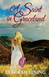 A Saint in Graceland by Deborah Hining