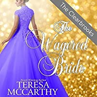 The Wagered Bride (Clearbrook Regency, #2)
