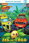 Zeg and the Egg (Blaze and the Monster Machines) (Step into Reading)