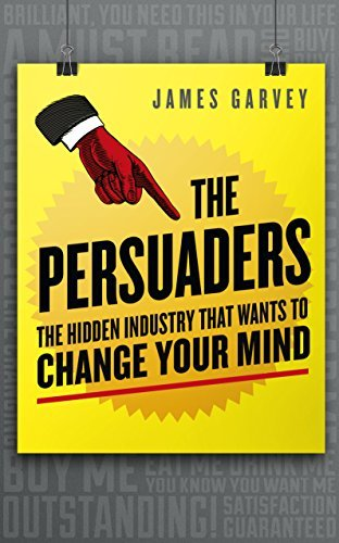 The-Persuaders-The-hidden-industry-that-wants-to-change-your-mind