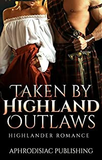 Taken by Highland Outlaws