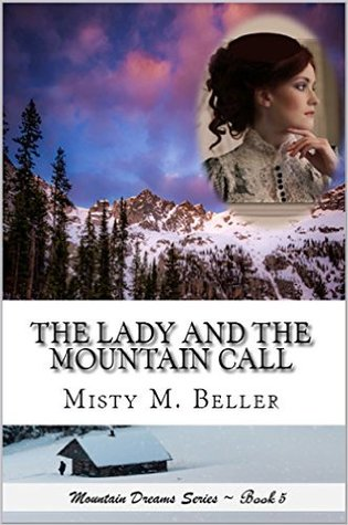 The Lady and the Mountain Call (Mountain Dreams, #5)