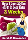 How I Lost 20 lbs of Fat in Less Than 2 Weeks