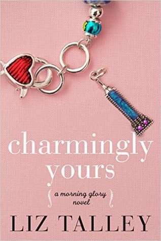 Charmingly Yours (Morning Glory, #1)