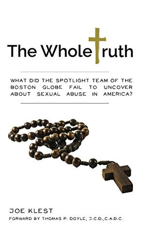 The Whole Truth: What did the Spotlight team of the Boston Globe fail to uncover about sexual abuse in America?