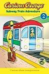 Curious George Subway Train Adventure (CGTV Reader)