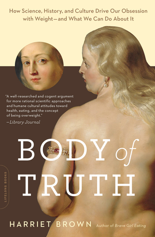 Body of Truth: Change Your Life by Changing the Way You Think about
