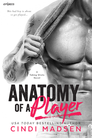 Anatomy of a Player (Taking Shots, #2)