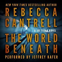The World Beneath (Joe Tesla, #1)