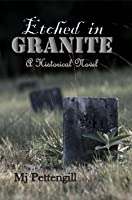 Etched in Granite ~ Historical Fiction Series ~ Book One