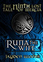 The Ninth Lost Tale of Mercia: Runa the Wife