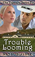 Trouble Looming (The Tapestry Series, #2)