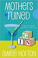 Mothers Ruined (The Survival Series, #4)