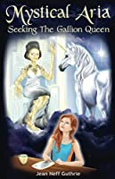 Mystical Aria: Seeking the Gallion Queen