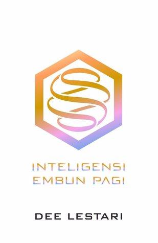 Inteligensi Embun Pagi (Supernova, #6)