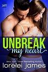 Unbreak My Heart by Lorelei James