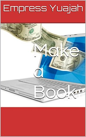 Make a Book: How to publish a book/ebook online and make money all for free.